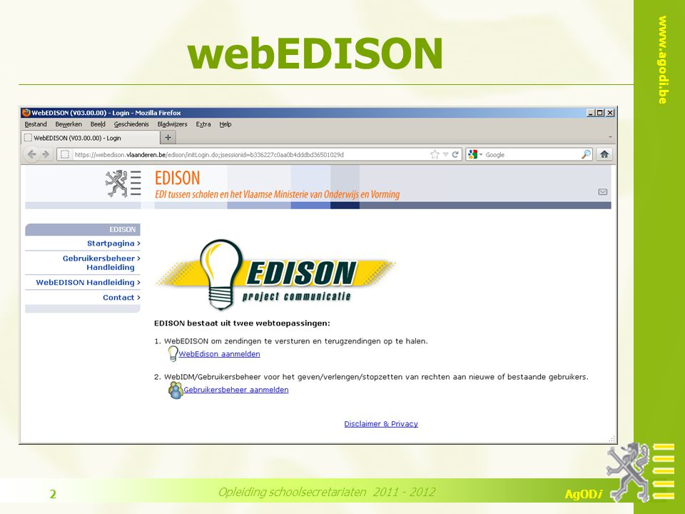 www.agodi.be AgODi Opleiding schoolsecretariaten 2011 - 2012 23 4 schermen : 1.overzicht zendingen 2.verzenden 3.fouten afmelden 4.terugzendingen afhalen 4.