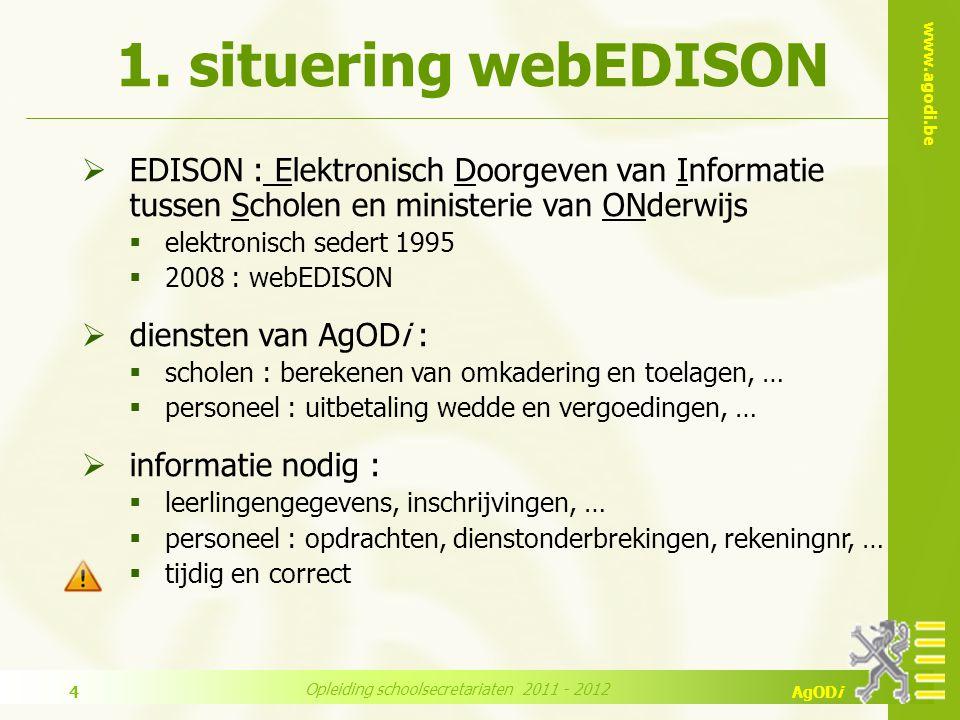 www.agodi.be AgODi Opleiding schoolsecretariaten 2011 - 2012 25  Status (ok) :  Geldig: de zending is zonet verstuurd en geldig bevonden door centraal systeem maar nog niet verwerkt.