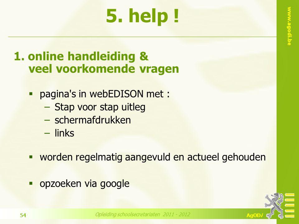 www.agodi.be AgODi Opleiding schoolsecretariaten 2011 - 2012 54 1.