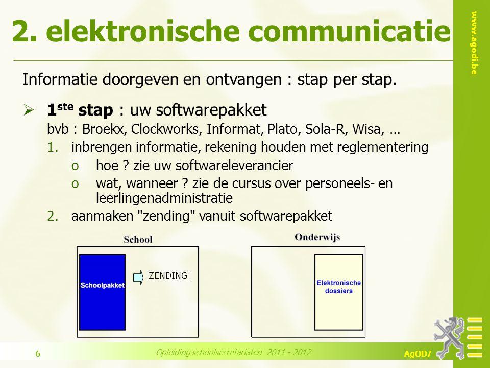 www.agodi.be AgODi Opleiding schoolsecretariaten 2011 - 2012 57  veel voorkomende vragen −technische onderwerpen (bv.