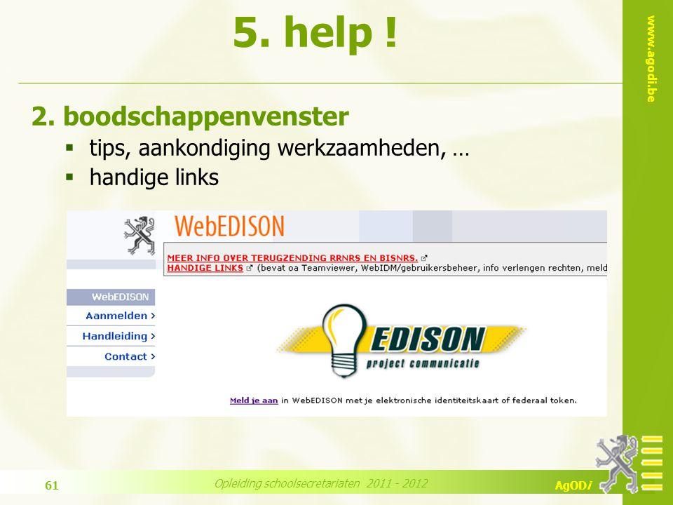 www.agodi.be AgODi Opleiding schoolsecretariaten 2011 - 2012 61 2.