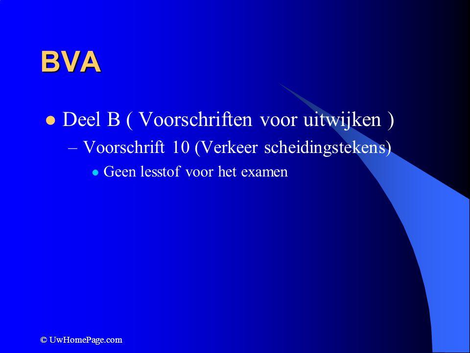 © UwHomePage.com BVA Deel B ( Voorschriften voor uitwijken ) –Voorschrift 10 (Verkeer scheidingstekens) Geen lesstof voor het examen