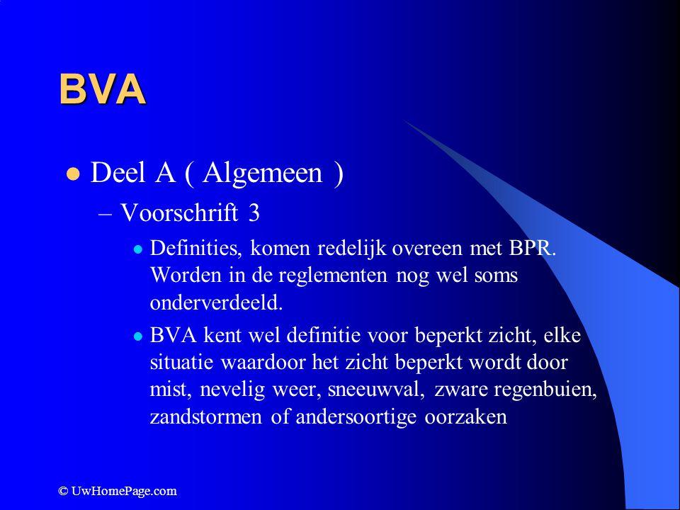 © UwHomePage.com BVA Deel A ( Algemeen ) –Voorschrift 3 Definities, komen redelijk overeen met BPR. Worden in de reglementen nog wel soms onderverdeel