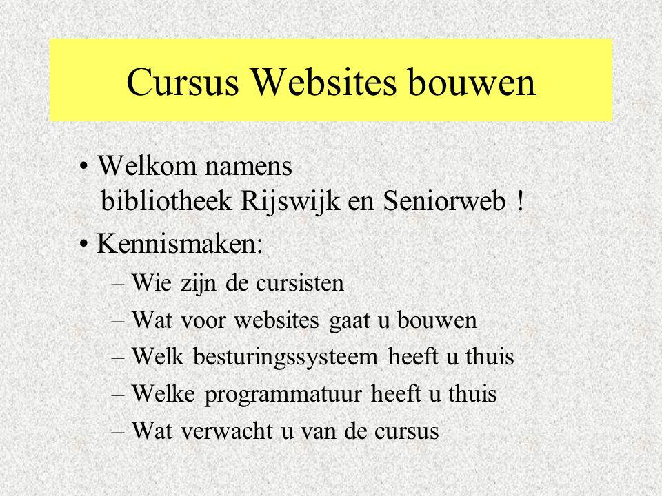 Cursus Websites bouwen Welkom namens bibliotheek Rijswijk en Seniorweb ! Kennismaken: – Wie zijn de cursisten – Wat voor websites gaat u bouwen – Welk