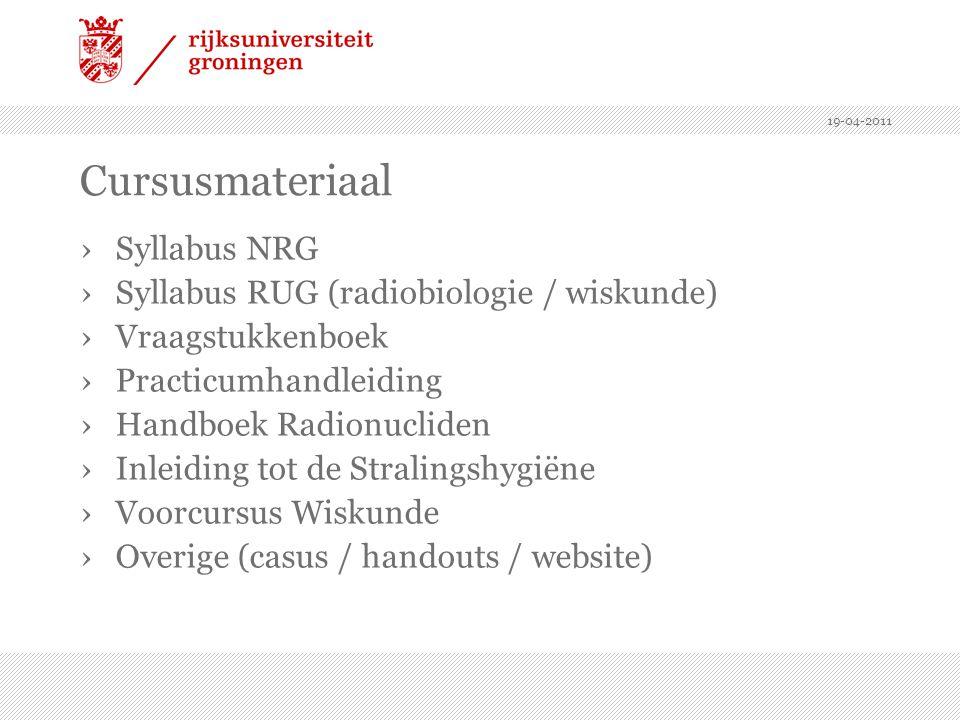 19-04-2011 Cursusmateriaal ›Syllabus NRG ›Syllabus RUG (radiobiologie / wiskunde) ›Vraagstukkenboek ›Practicumhandleiding ›Handboek Radionucliden ›Inl