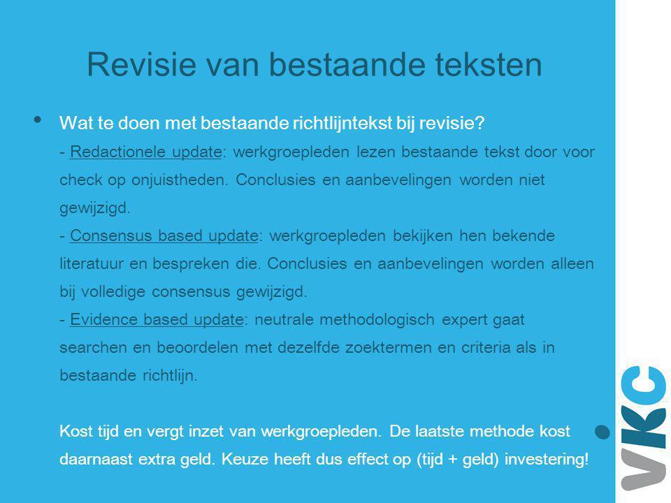 Wat te doen met bestaande richtlijntekst bij revisie? - Redactionele update: werkgroepleden lezen bestaande tekst door voor check op onjuistheden. Con