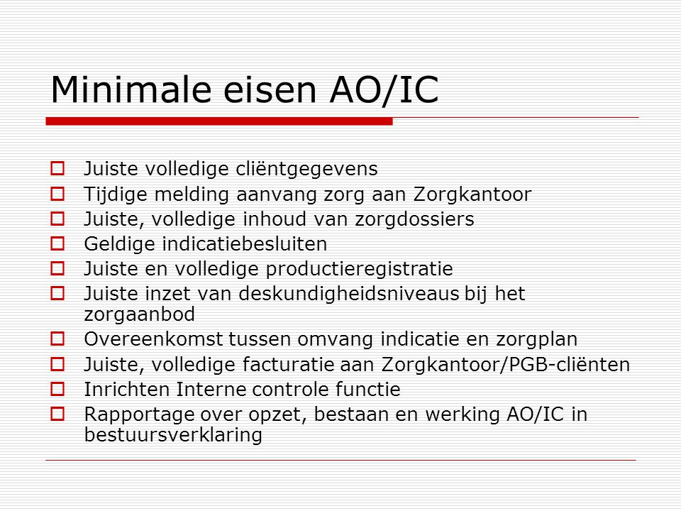 Statusrapportage AO/IC  Managementsamenvatting  Scores normenkader 2.1 Functiescheiding/taakverdeling 2.2 AO-aspecten 2.3 EDP/automatisering 2.4 Registratieproces 2.5 Interne controle 2.6 Detailbevindingen en aanbevelingen  Conclusies: - Groen: instelling voldoet aan de norm - Geel: instelling is per 1 januari 2006 toetsbaar - Oranje: instelling is misschien niet toetsbaar - Rood: instelling is waarschijnlijk niet tijdig klaar