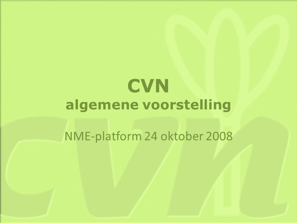 CVN algemene voorstelling NME-platform 24 oktober 2008