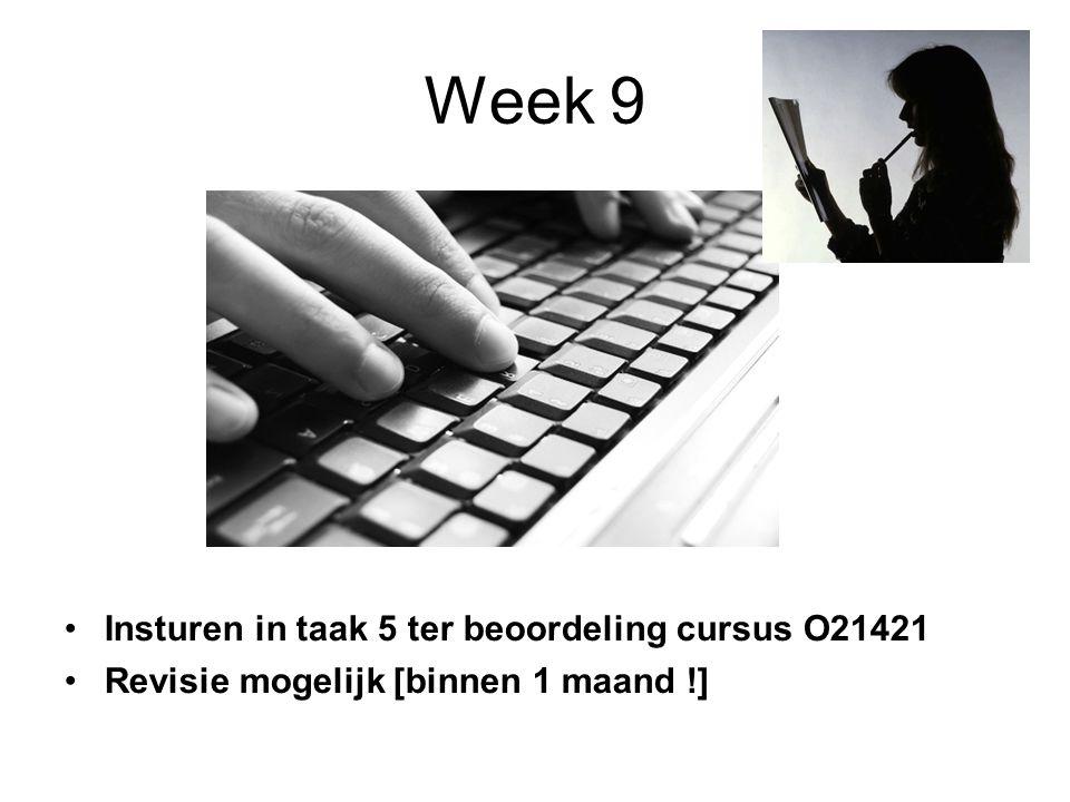 Week 9 Insturen in taak 5 ter beoordeling cursus O21421 Revisie mogelijk [binnen 1 maand !]