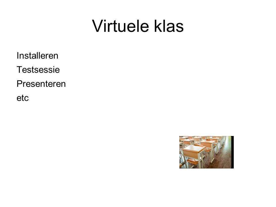 Virtuele klas Installeren Testsessie Presenteren etc
