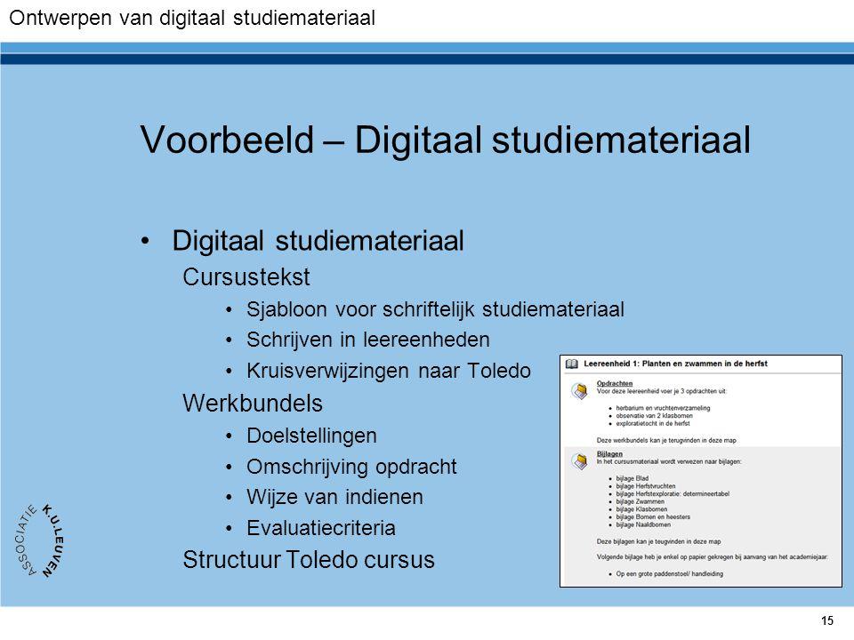 15 Voorbeeld – Digitaal studiemateriaal Digitaal studiemateriaal Cursustekst Sjabloon voor schriftelijk studiemateriaal Schrijven in leereenheden Krui