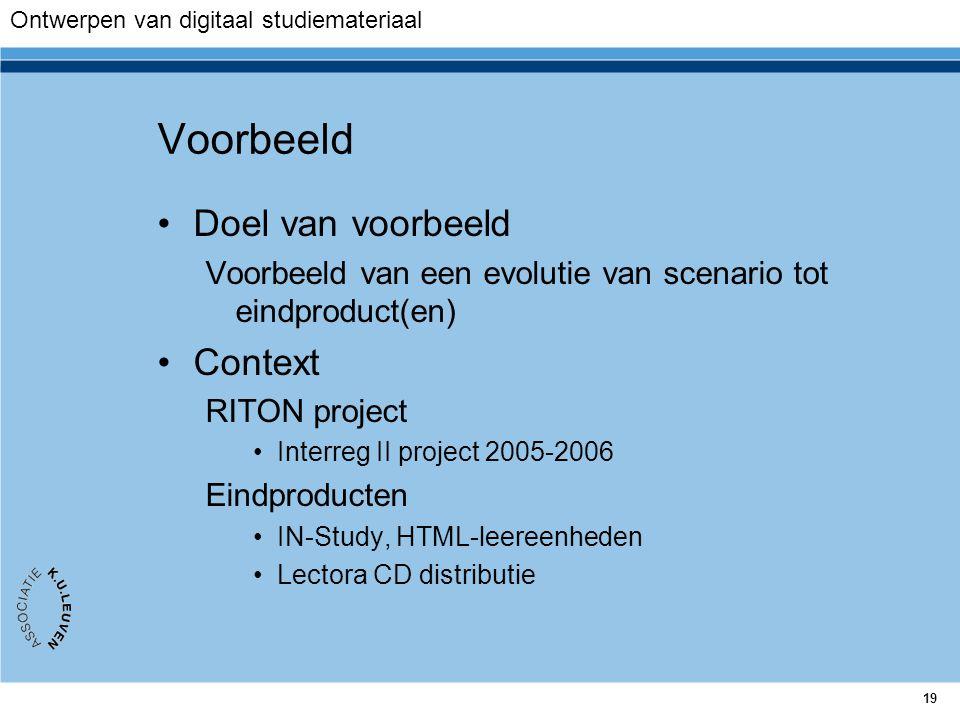 19 Voorbeeld Doel van voorbeeld Voorbeeld van een evolutie van scenario tot eindproduct(en) Context RITON project Interreg II project 2005-2006 Eindpr