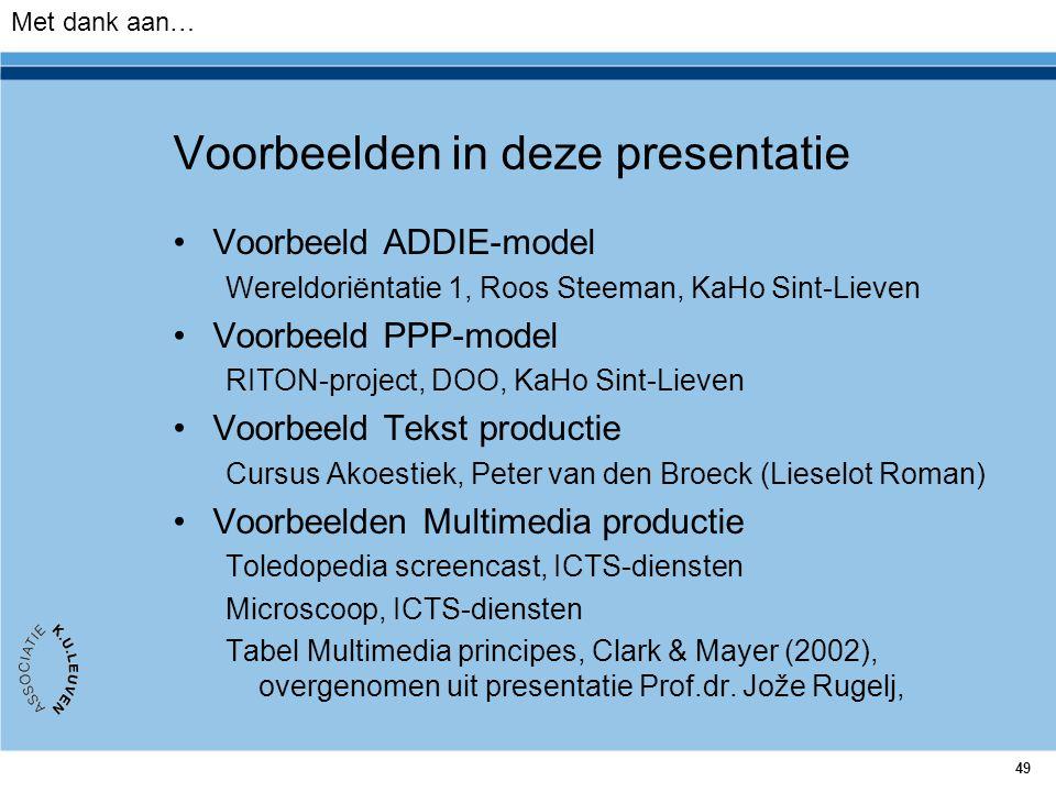 49 Voorbeelden in deze presentatie Voorbeeld ADDIE-model Wereldoriëntatie 1, Roos Steeman, KaHo Sint-Lieven Voorbeeld PPP-model RITON-project, DOO, Ka