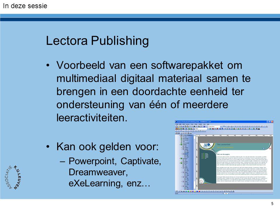 5 Lectora Publishing Voorbeeld van een softwarepakket om multimediaal digitaal materiaal samen te brengen in een doordachte eenheid ter ondersteuning