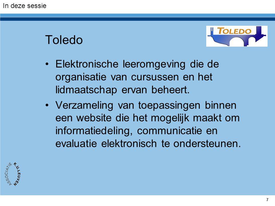 7 Toledo Elektronische leeromgeving die de organisatie van cursussen en het lidmaatschap ervan beheert. Verzameling van toepassingen binnen een websit