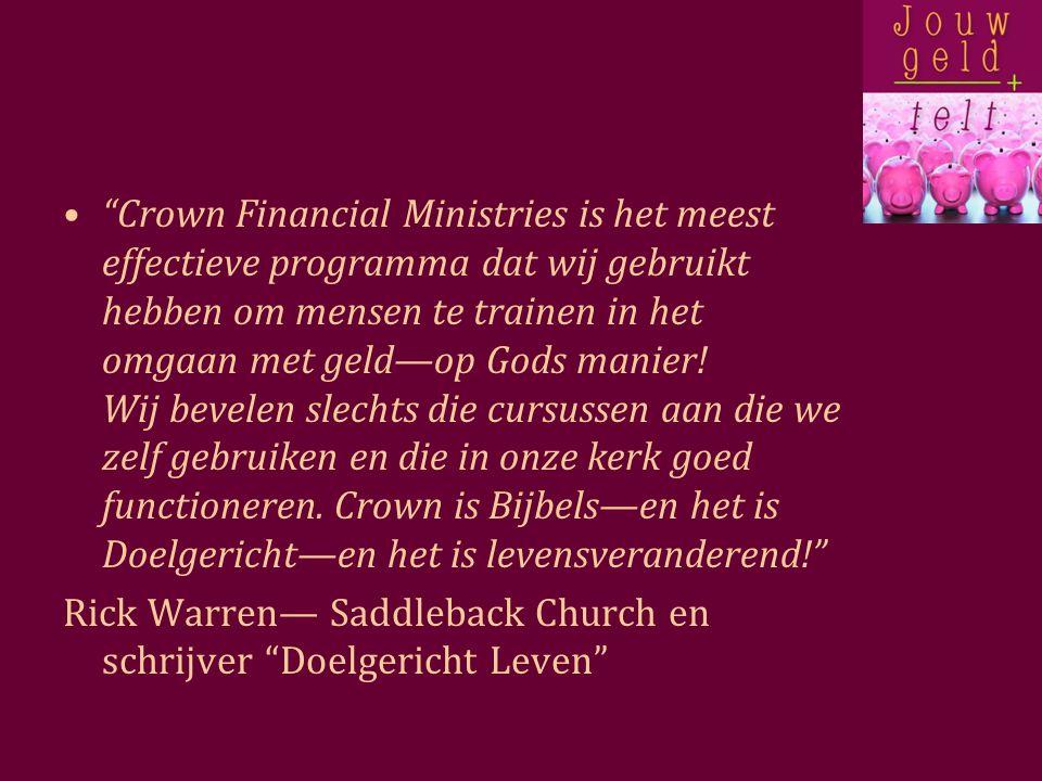 Crown Financial Ministries is het meest effectieve programma dat wij gebruikt hebben om mensen te trainen in het omgaan met geld—op Gods manier.