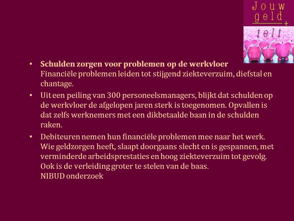 Schulden zorgen voor problemen op de werkvloer Financiële problemen leiden tot stijgend ziekteverzuim, diefstal en chantage.