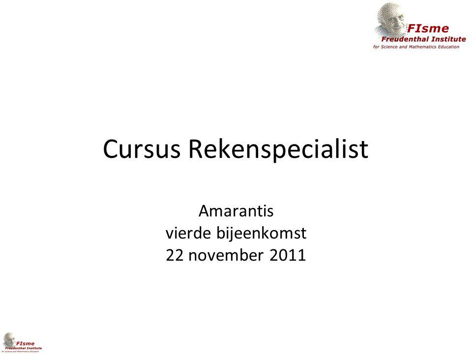 Cursus Rekenspecialist Amarantis vierde bijeenkomst 22 november 2011