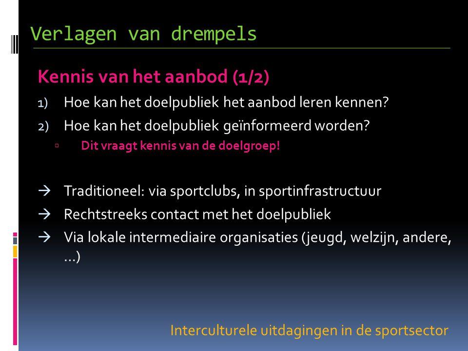 Interculturele uitdagingen in de sportsector Kennis van het aanbod (1/2) 1) Hoe kan het doelpubliek het aanbod leren kennen.
