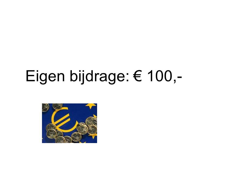 Eigen bijdrage: € 100,-