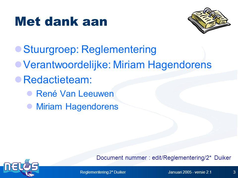 Januari 2005 - versie 2.1Reglementering 2* Duiker3 Met dank aan Stuurgroep: Reglementering Verantwoordelijke: Miriam Hagendorens Redactieteam: René Va