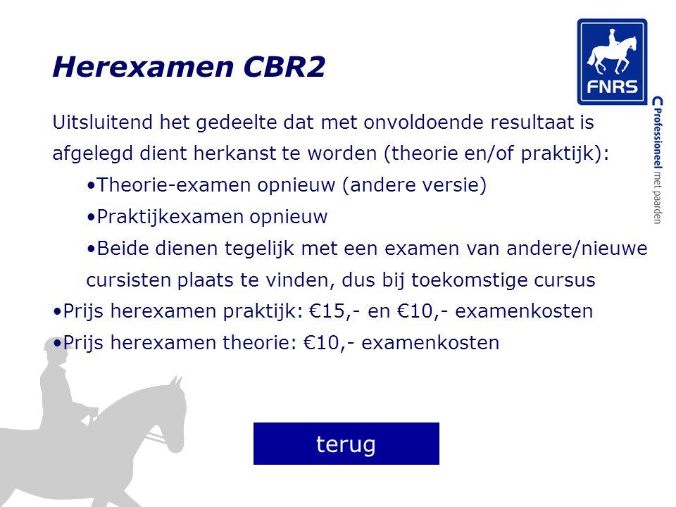 Herexamen CBR2 Uitsluitend het gedeelte dat met onvoldoende resultaat is afgelegd dient herkanst te worden (theorie en/of praktijk): Theorie-examen op