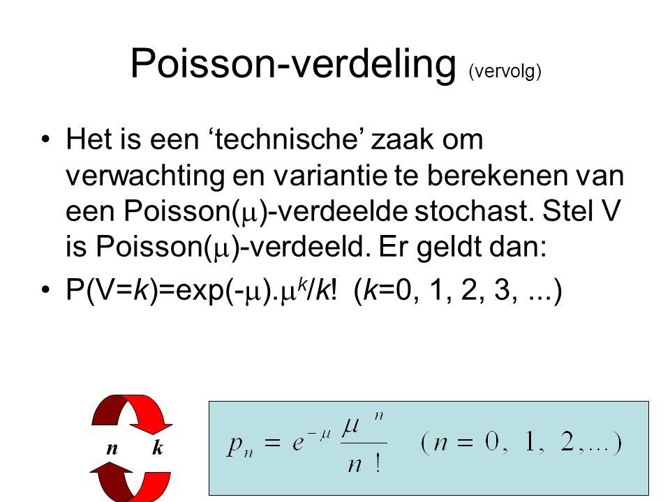 Poisson-verdeling (vervolg) Het is een 'technische' zaak om verwachting en variantie te berekenen van een Poisson(  )-verdeelde stochast. Stel V is P