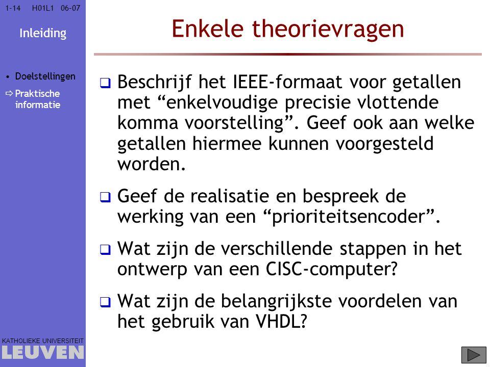 """Inleiding KATHOLIEKE UNIVERSITEIT 1-1406–07H01L1 Enkele theorievragen  Beschrijf het IEEE-formaat voor getallen met """"enkelvoudige precisie vlottende"""