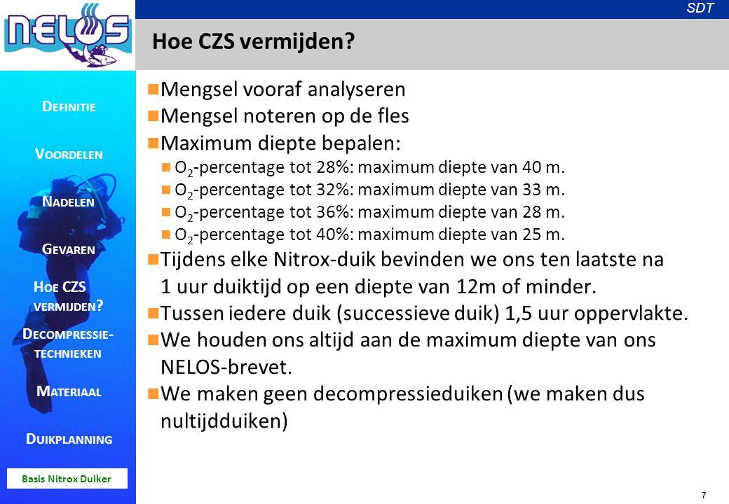 7 SDT Basis Nitrox Duiker Hoe CZS vermijden? Mengsel vooraf analyseren Mengsel noteren op de fles Maximum diepte bepalen: O 2 -percentage tot 28%: max
