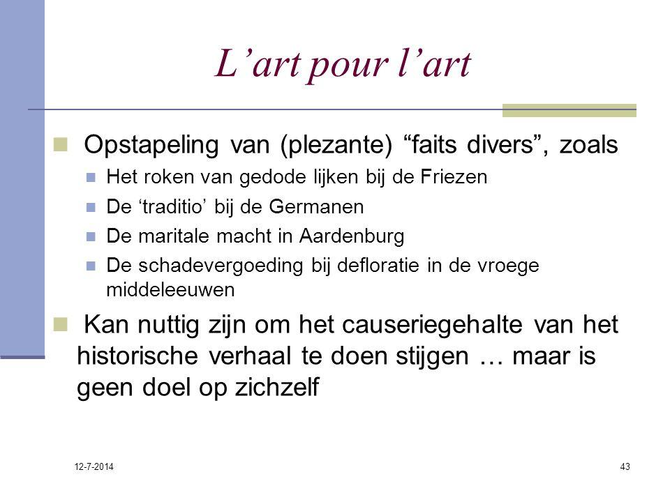 """12-7-2014 43 L'art pour l'art Opstapeling van (plezante) """"faits divers"""", zoals Het roken van gedode lijken bij de Friezen De 'traditio' bij de Germane"""