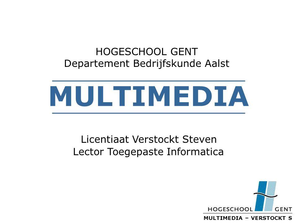MULTIMEDIA – VERSTOCKT S De Lesgever Steven Verstockt Licentiaat Toegepaste Informatica Universiteit Gent Alle mededelingen & vragen gebeuren per e-mail stock@pandora.be http://users.pandora.be/stockie/hogent/ Andere vakken : Analyse en Ontwerp (TI 2) Development & Supportprojecten (TI 1 & TI 2) Stage (TI 3)