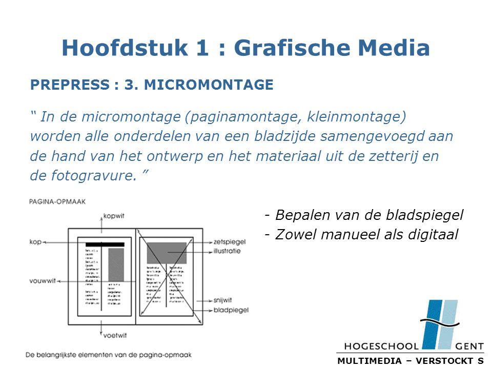 MULTIMEDIA – VERSTOCKT S Hoofdstuk 1 : Grafische Media PREPRESS : 3.