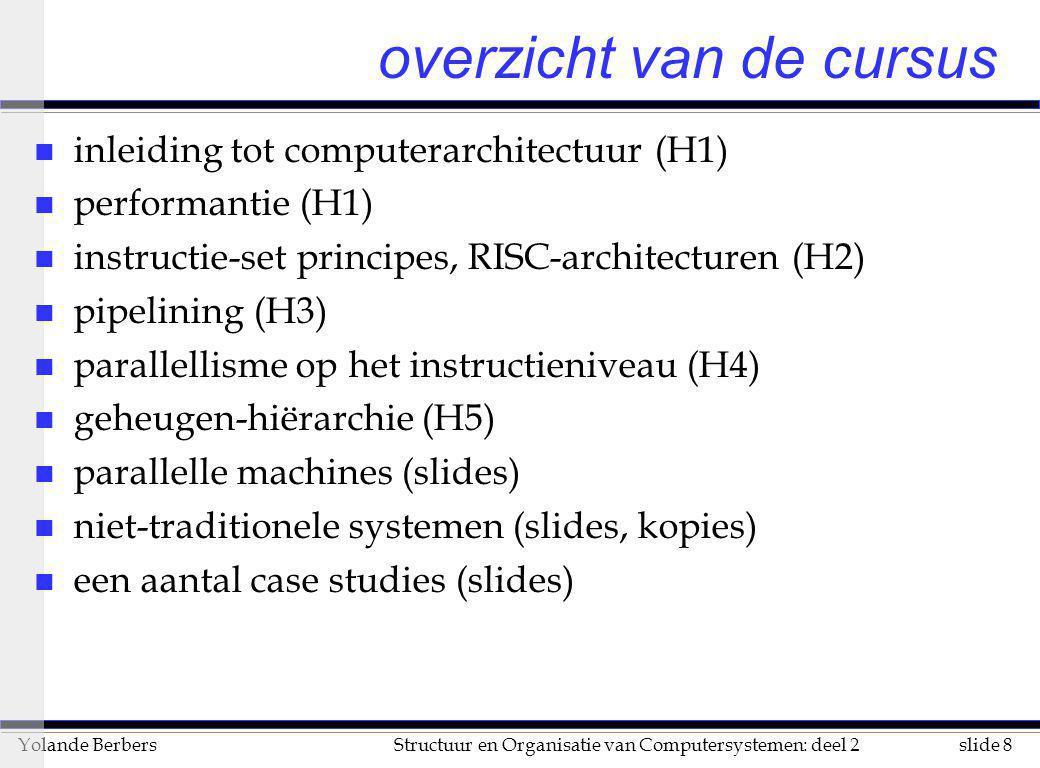 slide 99Structuur en Organisatie van Computersystemen: deel 2Yolande Berbers performantie van cachegeheugen (vervolg) n meestal is er al een geheugenhiërarchie u vraag: hoe kan ik die verbeteren u nodig: in rekening brengen van wachten van CPU op cache CPUtime = (CPU klokcycli + geheugen-stall-cycli) x klokcyclus geheugen-stall-cycli = aantal missingen x kost van een missing = IC x aantal missingen per instructie x kost van een missing = IC x aantal geh.