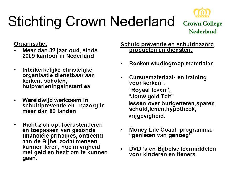 Stichting Crown Nederland Organisatie: Meer dan 32 jaar oud, sinds 2009 kantoor in Nederland Interkerkelijke christelijke organisatie dienstbaar aan k
