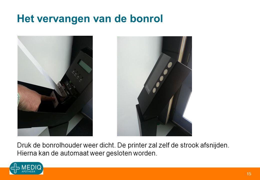Het vervangen van de bonrol 15 Druk de bonrolhouder weer dicht. De printer zal zelf de strook afsnijden. Hierna kan de automaat weer gesloten worden.