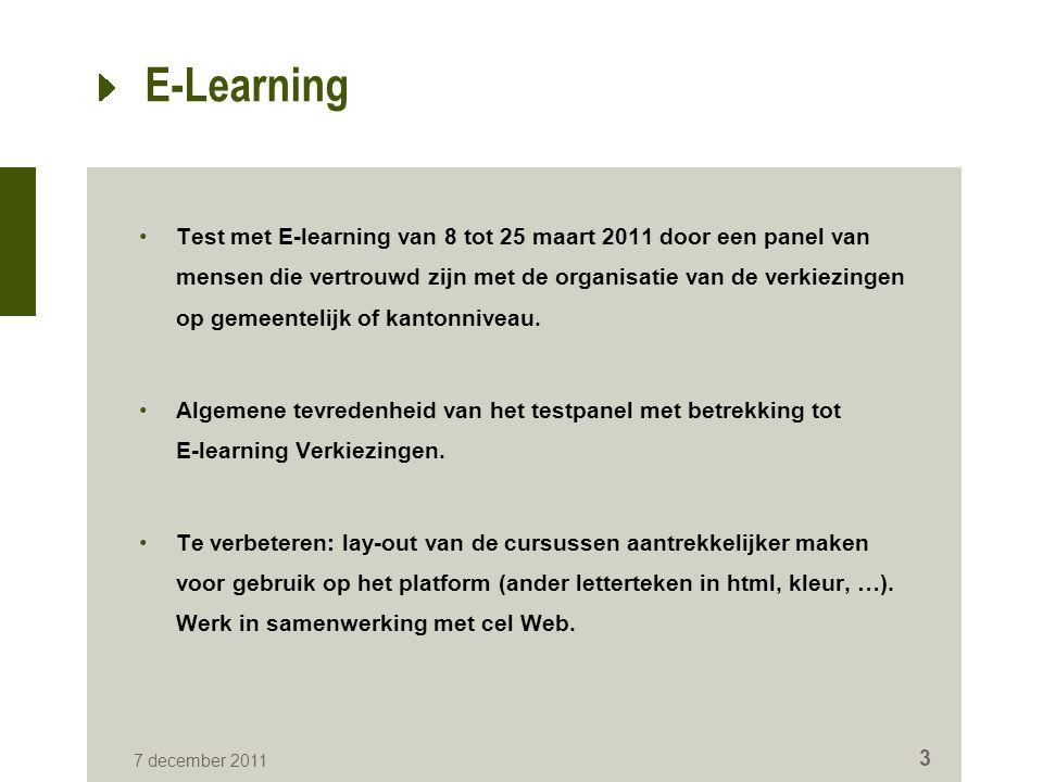 E-Learning Test met E-learning van 8 tot 25 maart 2011 door een panel van mensen die vertrouwd zijn met de organisatie van de verkiezingen op gemeente