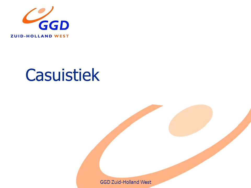 GGD Zuid-Holland West Casuistiek