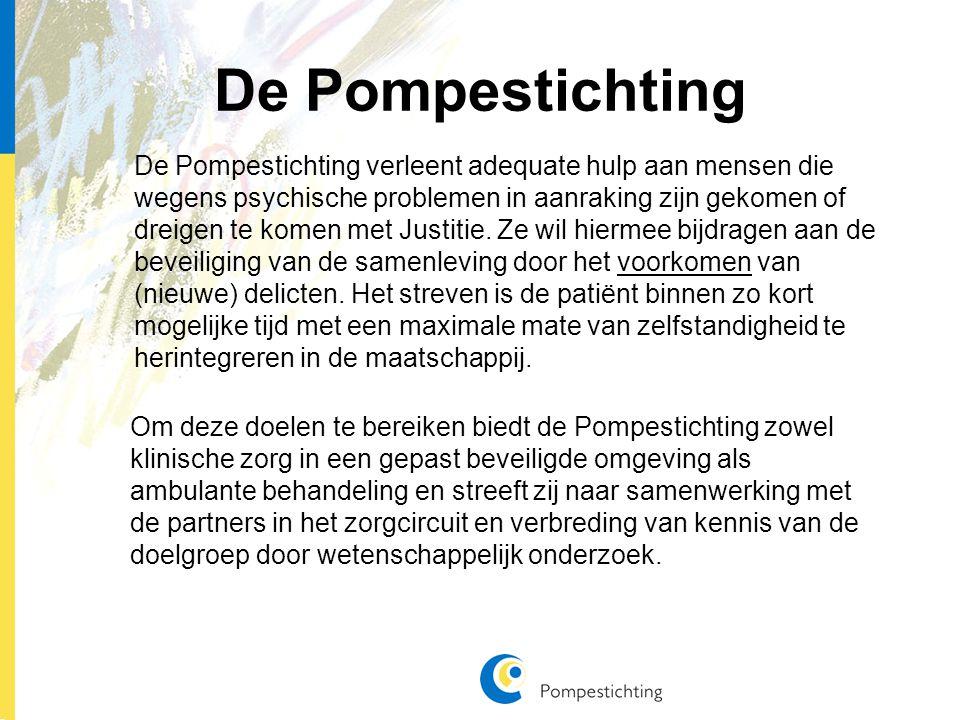 De Pompestichting De Pompestichting verleent adequate hulp aan mensen die wegens psychische problemen in aanraking zijn gekomen of dreigen te komen met Justitie.