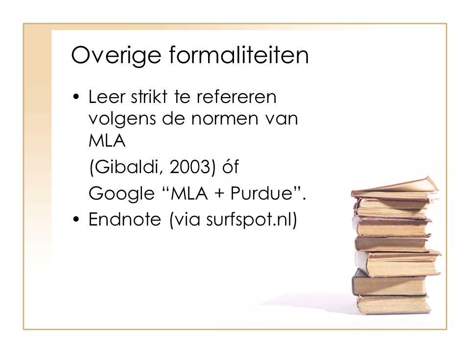 """Leer strikt te refereren volgens de normen van MLA (Gibaldi, 2003) óf Google """"MLA + Purdue"""". Endnote (via surfspot.nl)"""