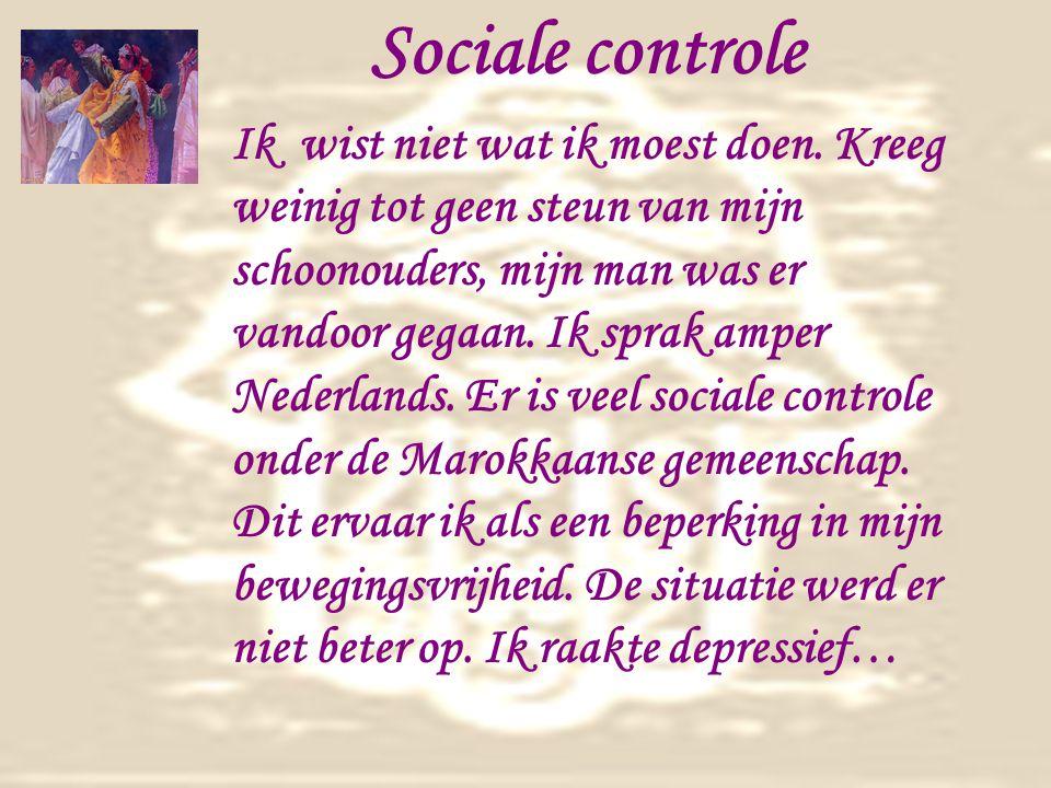 Sociale controle Ik wist niet wat ik moest doen.