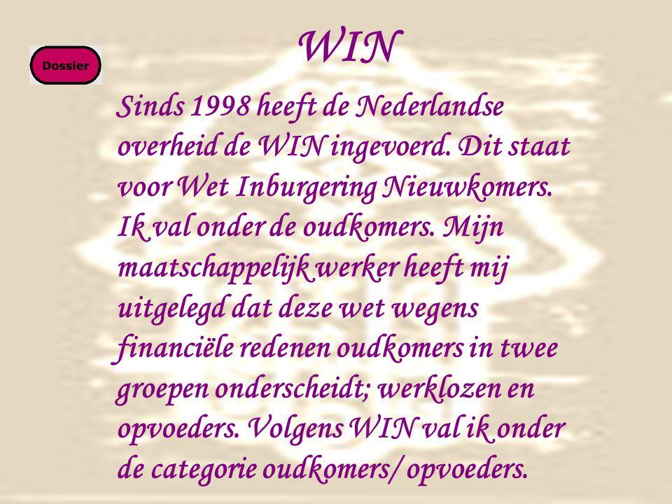 WIN Sinds 1998 heeft de Nederlandse overheid de WIN ingevoerd.