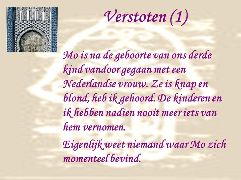 Verstoten (1) Mo is na de geboorte van ons derde kind vandoor gegaan met een Nederlandse vrouw.
