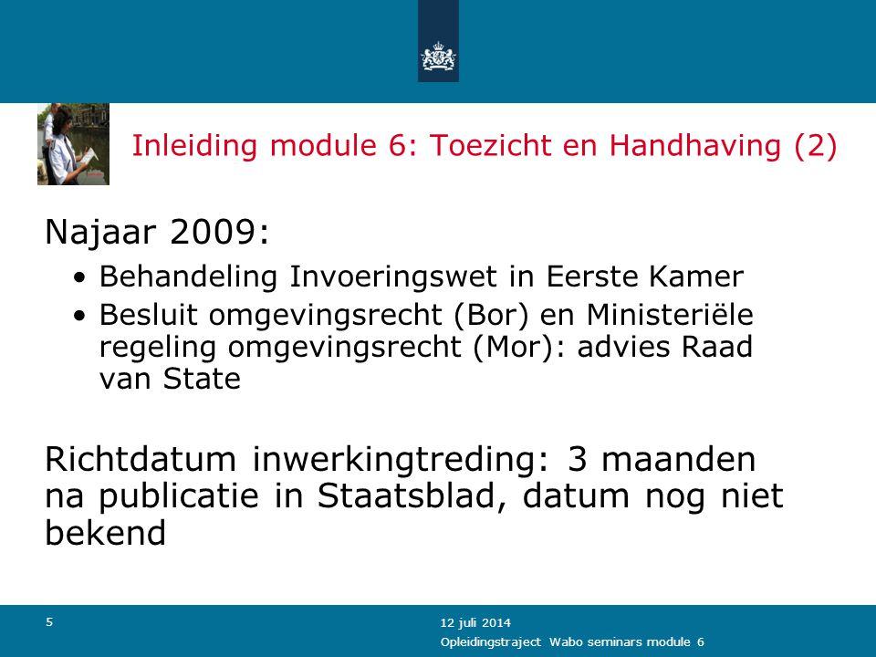 26 Waarom toezicht en handhaving? 12 juli 2014 Opleidingstraject Wabo seminars module 6