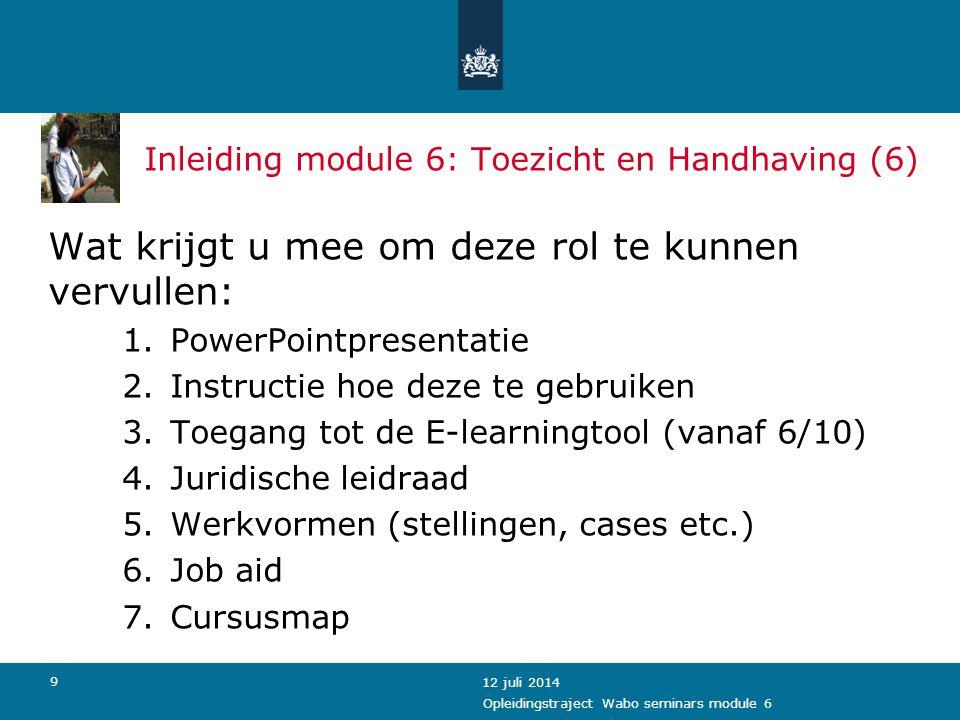 12 juli 2014 De sleutel tot succes: Seminars Wabo- opleiding Module 6 Toezicht en Handhaving Casus