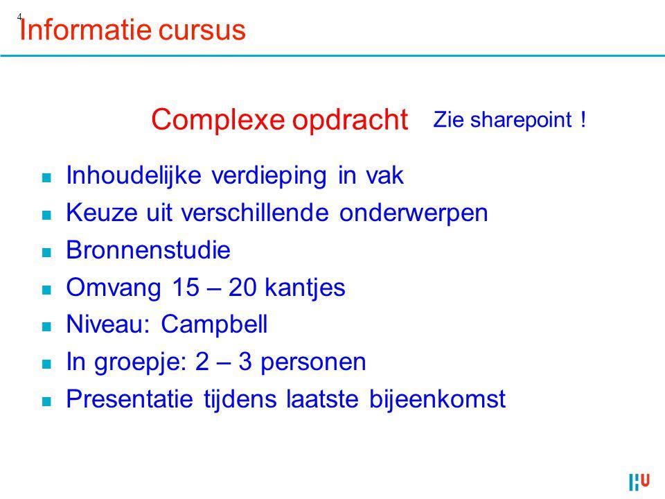 4 Informatie cursus n Inhoudelijke verdieping in vak n Keuze uit verschillende onderwerpen n Bronnenstudie n Omvang 15 – 20 kantjes n Niveau: Campbell