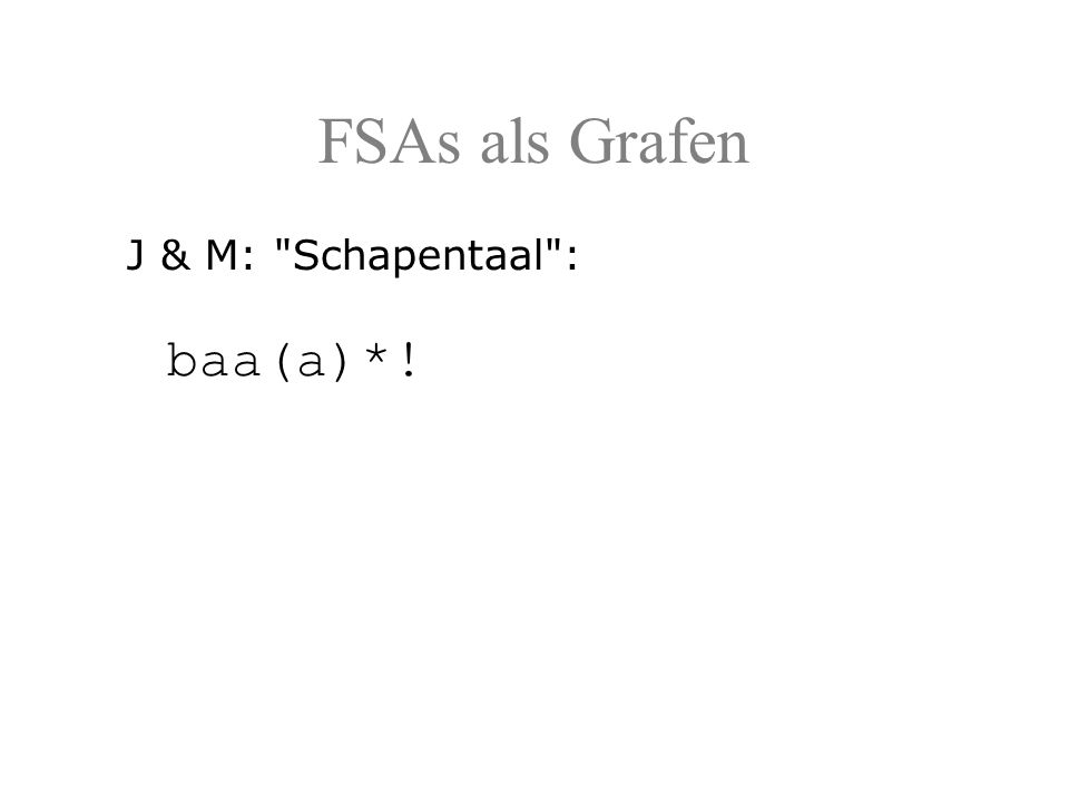 J & M: Schapentaal : baa(a)*!