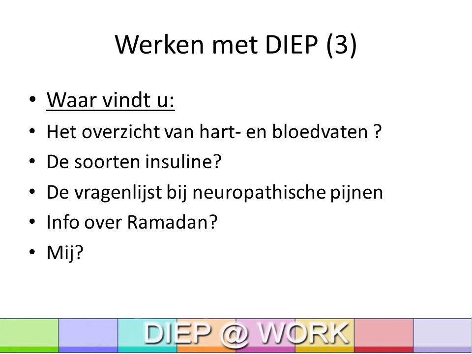 Werken met DIEP (3) Waar vindt u: Het overzicht van hart- en bloedvaten .