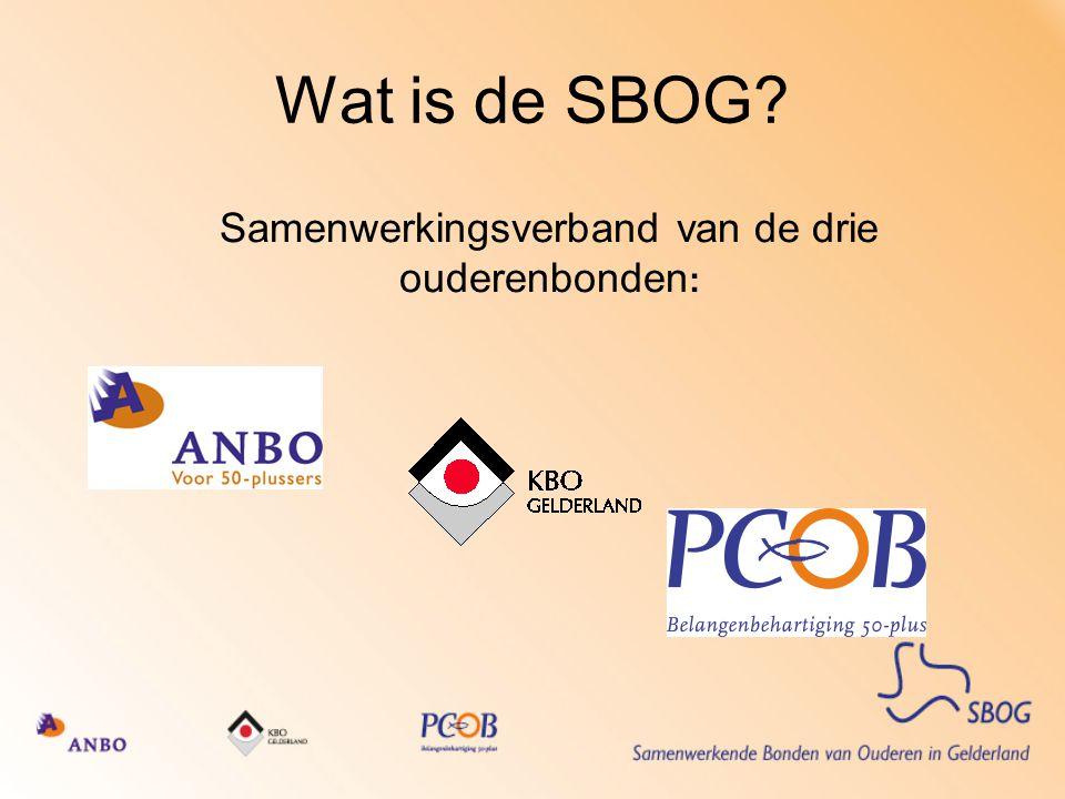Wat is de SBOG? Samenwerkingsverband van de drie ouderenbonden :