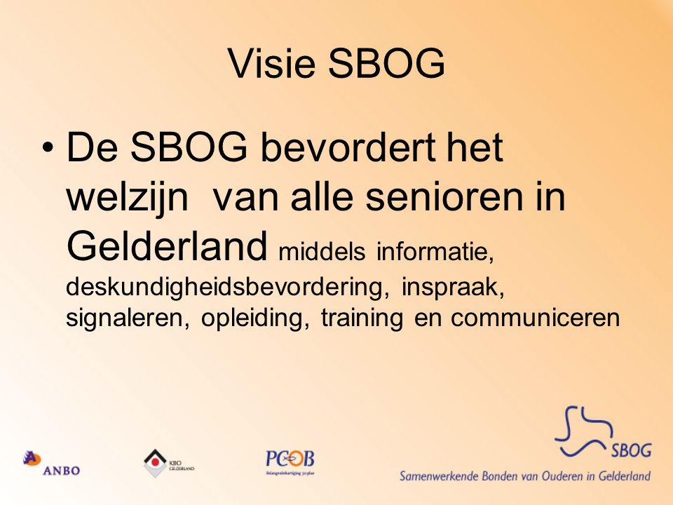 Visie SBOG De SBOG bevordert het welzijn van alle senioren in Gelderland middels informatie, deskundigheidsbevordering, inspraak, signaleren, opleiding, training en communiceren