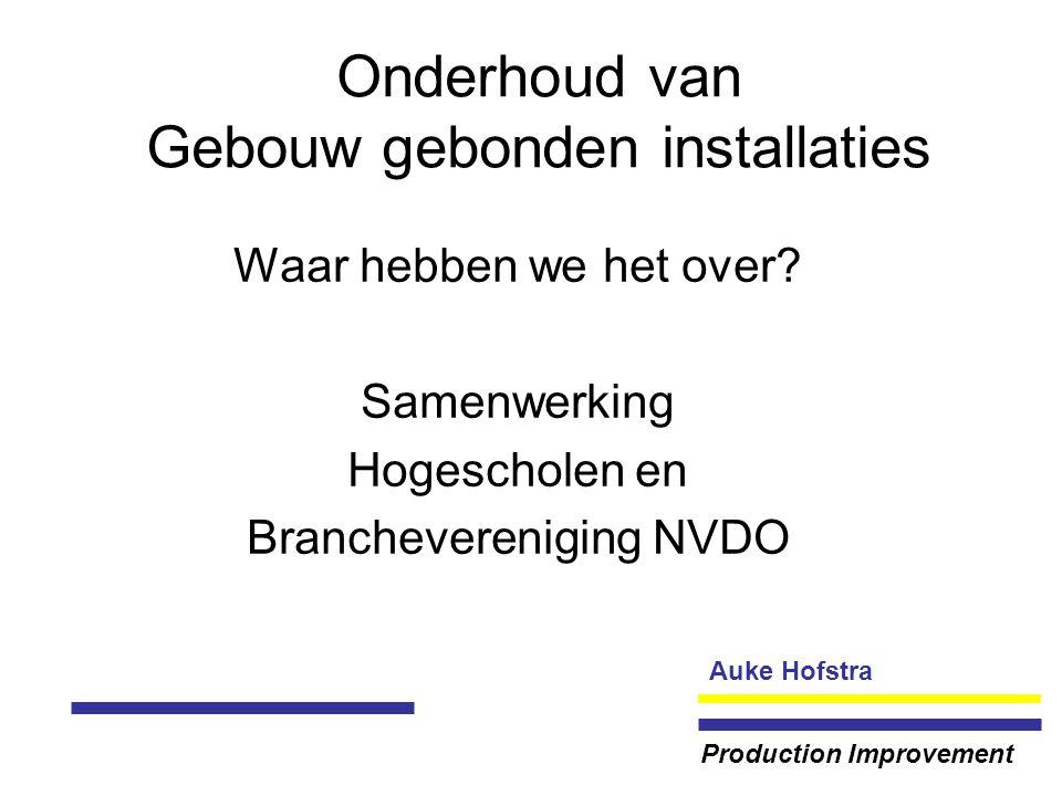 Auke Hofstra Production Improvement Onderhoud van Gebouw gebonden installaties Competenties Denken Logica Verbeeldings kracht Interactie Doen Voelen